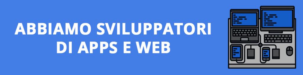 abbiamo sviluppatori di apps e web